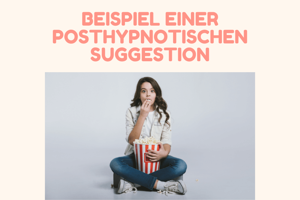 Eine Frau isst aus einem grossen Kübel Pobkorn und möchte sich das egentlich abgewöhnen- Aufschrift: Beispiel einer posthypnotischen Suggestion