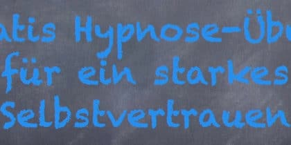 Gratis Hypnose-Übung starkes Selbstvertrauen