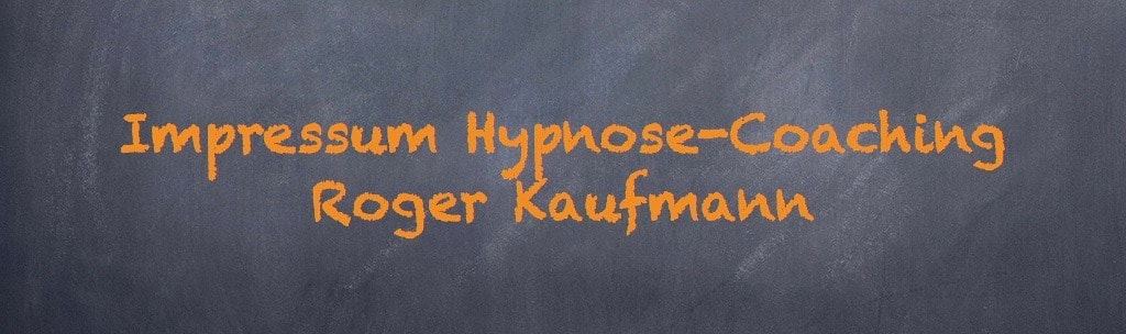 Impressum Hypnose-Coaching Roger Kaufmann