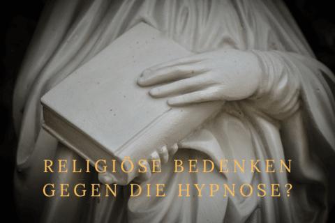 Religiöse Bedenken gegen die Hypnose